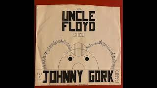 """The Johnny Gork Band  7"""" - The Uncle Floyd Show"""