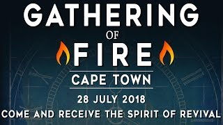 Gathering of Fire Cape Town 28 August 2018