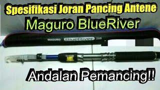 Stik Pancing Maguro Blue River,Tunjukkan Pesonamu!!