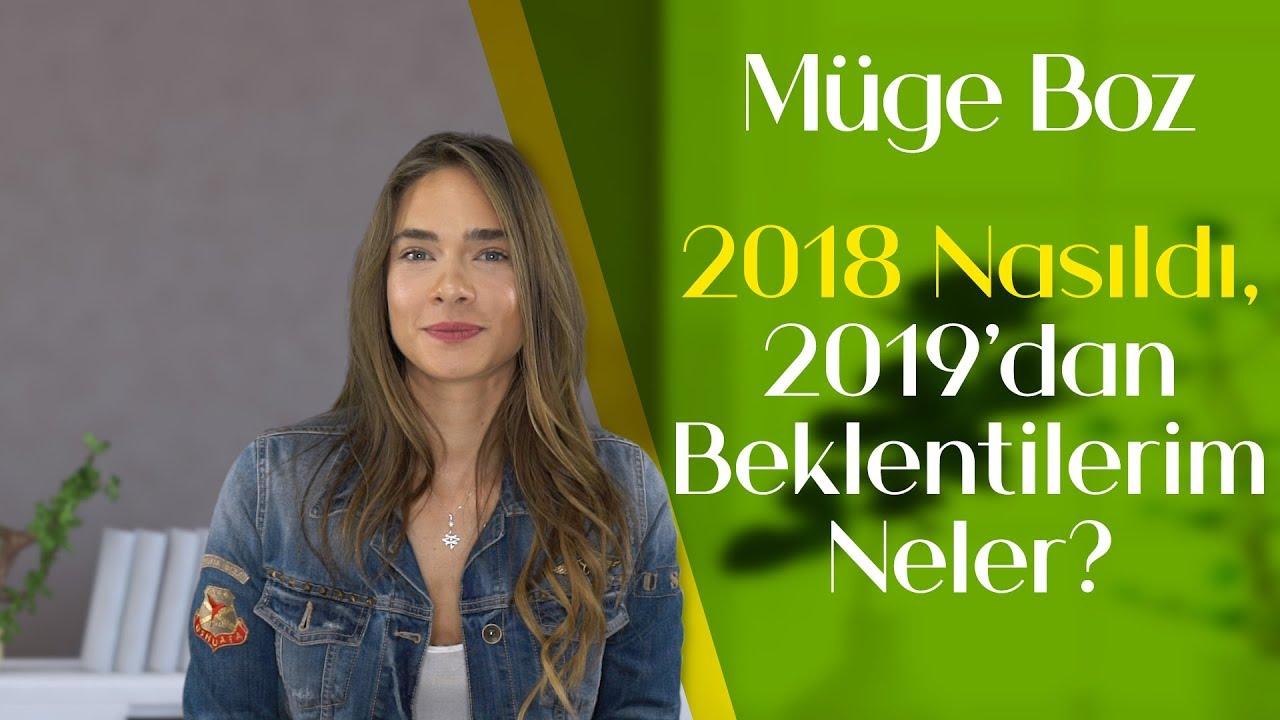Müge Boz | #10 2018 Nasıldı, 2019'dan Beklentilerim Neler?