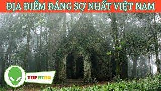 10 Địa Điểm Đáng Sợ Mà Ít Người Biết và Dám Đến Nhất Việt Nam