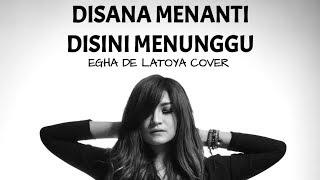 Download EGHA DE LATOYA - DISANA MENANTI DISINI MENUNGGU ( UKAYS ) - LIVE ACOUSTIC