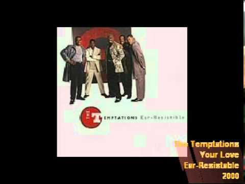 The Temptations - Your Love