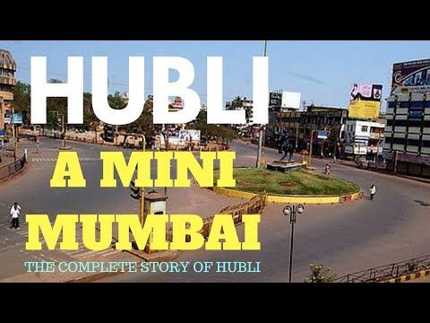 Hubli - A Mini Mumbai | Complete Story of Hubli