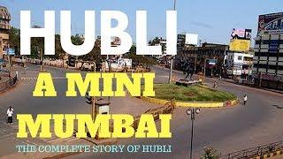 Hubli - A Mini Mumbai   Complete Story Of Hubli