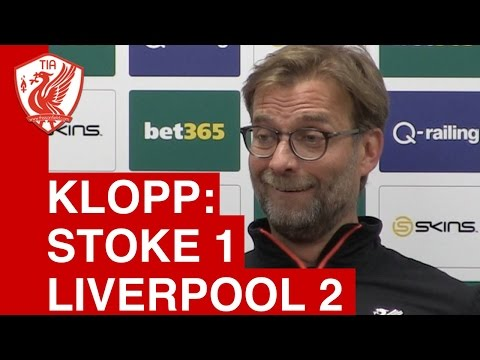 Jurgen Klopp Post-Match Press Conference - Stoke City 1-2 Liverpool