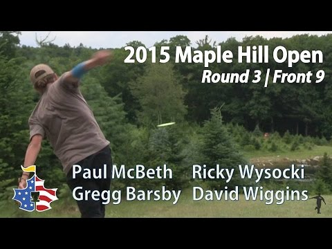 The Disc Golf Guy - Vlog #301 - 2015 Maple Hill Open - McBeth, Wysocki, Barsby, Wiggins R3F9
