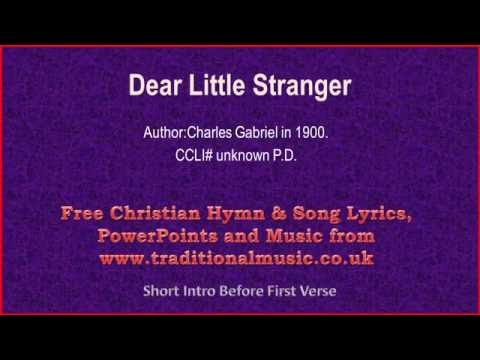 Dear Little Stranger - Christmas Carols Lyrics & Music