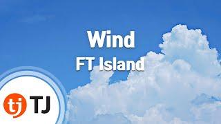 Wind -- FT Island TJ 노래방 곡번호.49708 TJ KARAOKE 유튜브 노래방으...