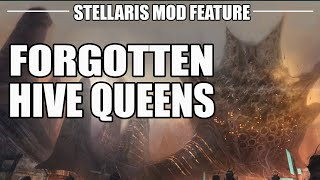 Stellaris - Forgotten Hivequeens (The Best! Non-Official Expansion)