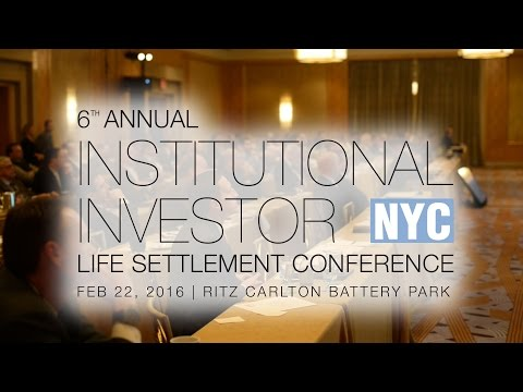 6th Annual Institutional Investor Life Settlement Conference