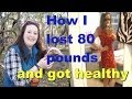 How I Lost 80 Pounds- My Weight Gain & Weight Loss Journey