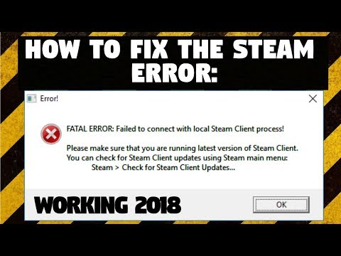 How To Fix Steam Error: FATAL ERROR: Failed to connect with local Steam Client process!