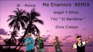 Angel Y Khris Ft. Tito el Bambino con Elvis Crespo - Me Enamore (Remix - Letra 2011)