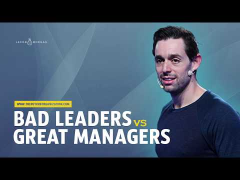 Bad Leaders Vs. Great Managers - Jacob Morgan