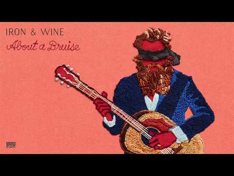 Iron & Wine - About a Bruise