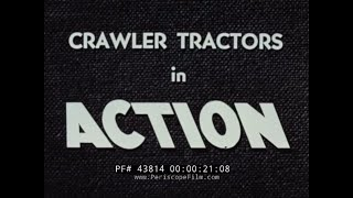 1950s ALLIS-CHALMERS CRAWLER TRACTORS PROMOTIONAL FILM 43814