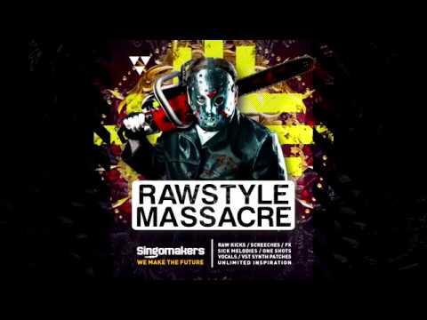 Singomakers Rawstyle Massacre (Sample Pack Demonstration) #1