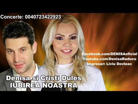 DENISA si CRISTI DULES - IUBIREA NOASTRA (melodie originala) manele vechi de dragoste
