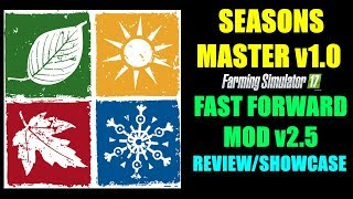 Farming Simulator 17 - Seasons Master v1.0 and Time Fast Forward v2.5