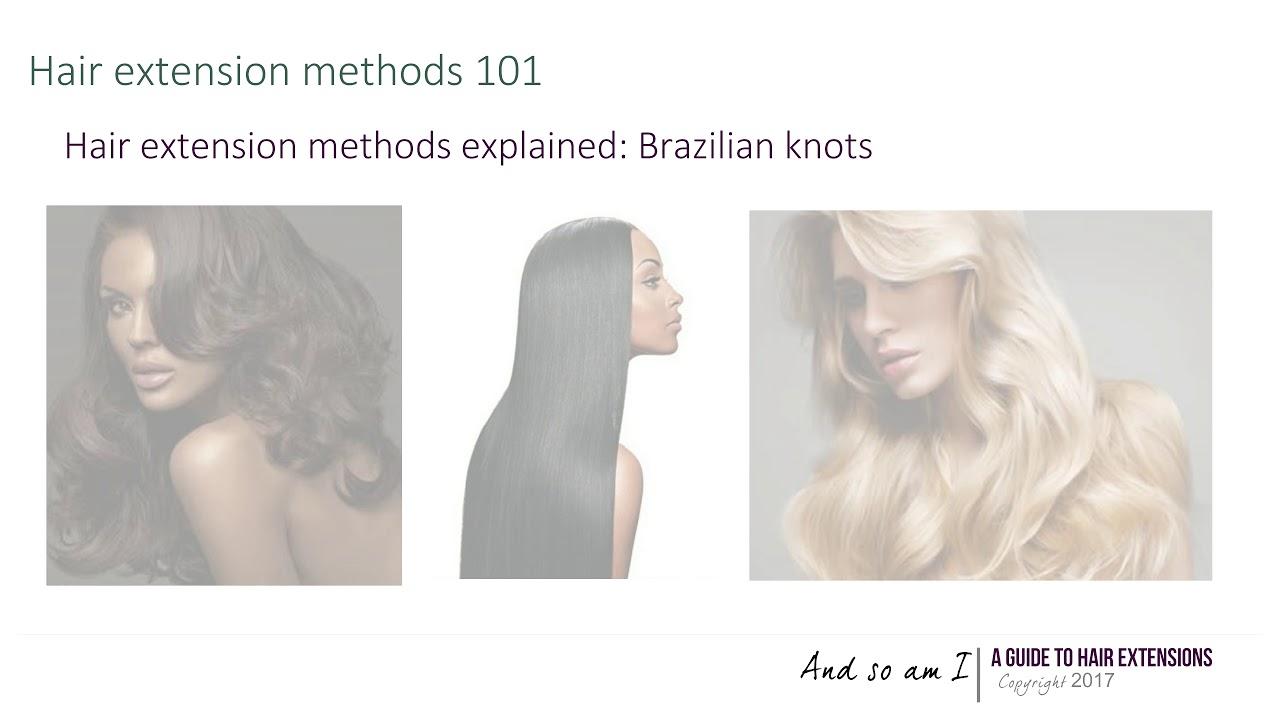 Hair Extension Methods Explained Brazilian Knots