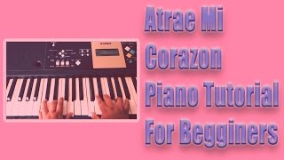 Atrae Mi Corazon Piano Tutorial (by Marcos Brunet)