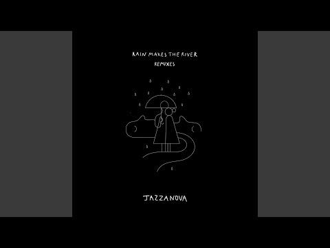 Rain Makes the River (Jazzanova DJ Perspective)