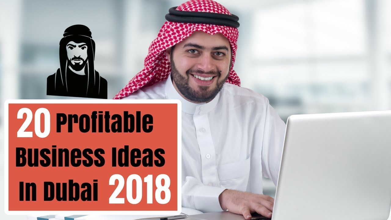 Top 20 Profitable Business Ideas In Dubai for 2018   YouTube
