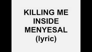 killing me inside menyesal lyric
