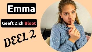 Emma Geeft Zich Bloot Deel 2 | Emma Keuven