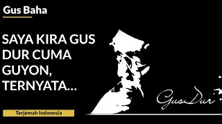 Saya Kira Gus Dur Cuma Guyon, Ternyata… | Gus Baha: Tafsir QS. Al-Mu'minun 53-62 (4)