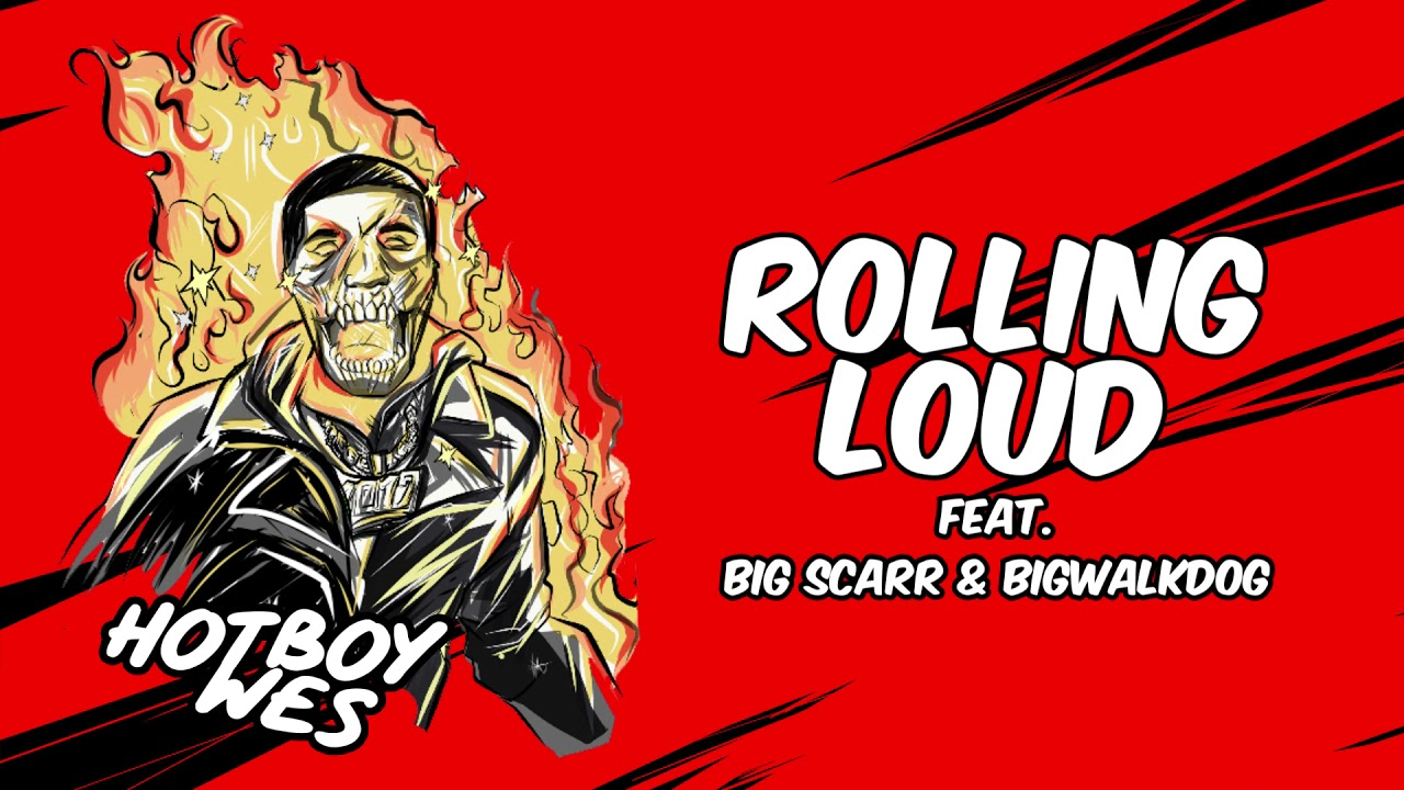 Download Hotboy Wes - Rolling Loud (feat. Big Scarr & BigWalkDog) [Official Audio]