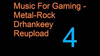 Music For Gaming Metal Rock [Vol.4] Drhankeey REUPLOAD