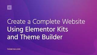 Create a Complete WordPress Website Using Elementor Kits and...