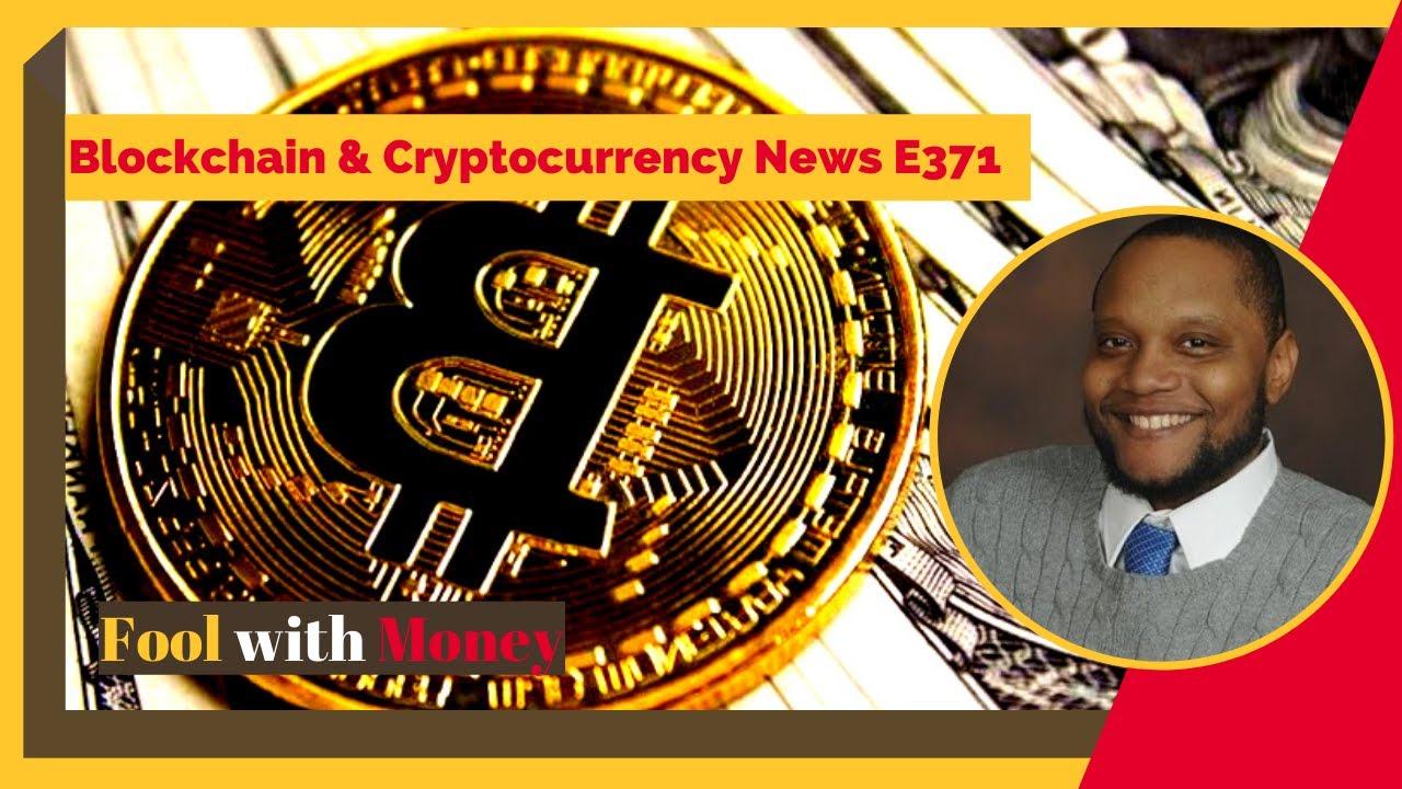 Blockchain & Cryptocurrency News E371