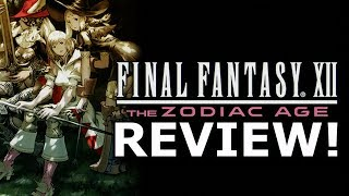 Final Fantasy XII: The Zodiac Age Review! Way Too Easy? (PS4)