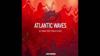 Dj Noah Feat, Paulo Alves - Atlantic Waves