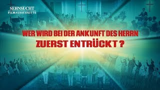Christliche Film Clip - Wer wird bei der Ankunft des Herrn zuerst entrückt?