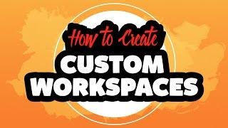 How to Create Custom Workspaces in Adobe Illustrator CC