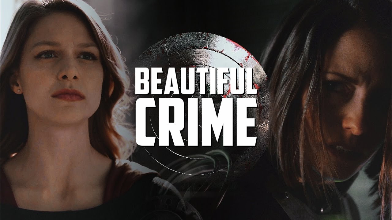 Beautiful Crime - {Kara & Alex Danvers} | Winter Soldier AU