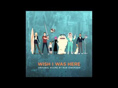 Wish I Was Here OST Teaser - Rob Simonsen