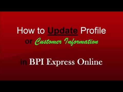 How To Update Profile Or Customer Information In BPI Express Online