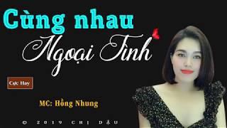Cùng nhau ngoại tình - Truyện tâm lí xã hội cực hay #mchonnhung