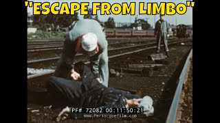 "INCREDIBLE PENNSYLVANIA RAILROAD SAFETY FILM ""ESCAPE FROM LIMBO"" 72082"