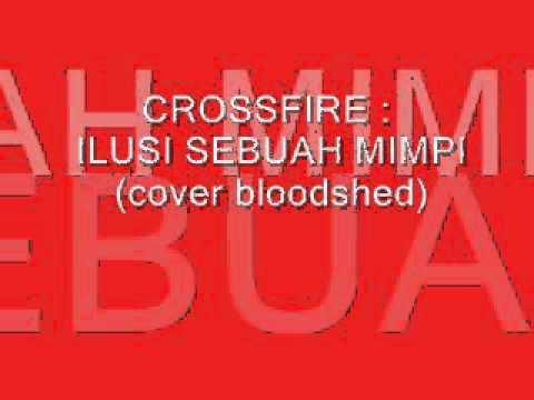 Crossfire-ilusi sebuah mimpi (Bloodshed cover)
