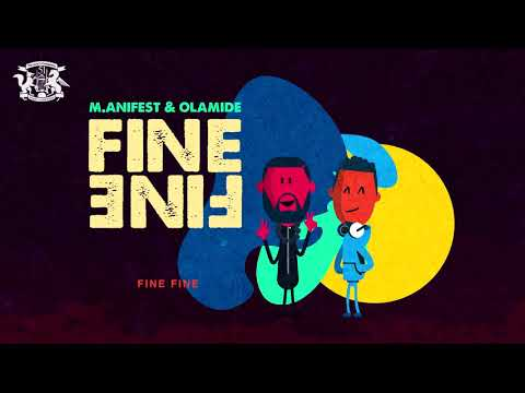 M.anifest & Olamide - Fine Fine