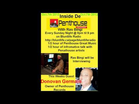 Inside de Penthouse with Ras Bingi , Ep1 07/10/2012; Penthouse Owner Donovan Germain Interview