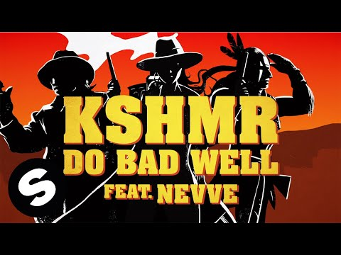 KSHMR - Do Bad Well (feat. Nevve) [Official Lyric Video]