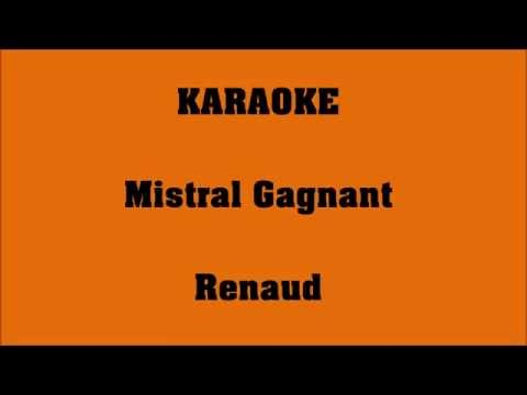 Mistral Gagnant - Renaud - KARAOKE