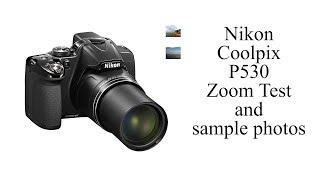Nikon Coolpix P530 Zoom Test and Sample Images